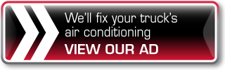 We'll fix your truck's air conditioning, VIEW OUR AD